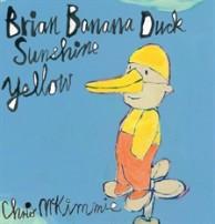 Brian Banana Duck Sunshine Yellow by Chris McKimmie