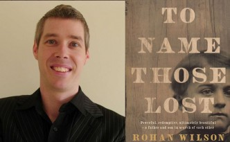 Rohan Wilson - To Name Those Lost