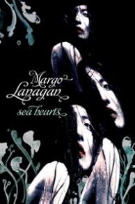 Sea Hearts by Margo Lanagan**